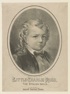 Charley Ross. River pirates kidnapped him for ransom.