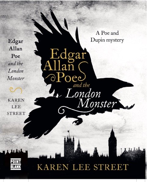 Edgar Allan Poe and the London Monster by Karen Lee Street