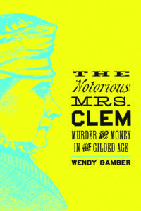 Notorious Mrs. Clem book cover