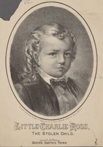 Charlie Ross, the first child kidnapped for ransom.