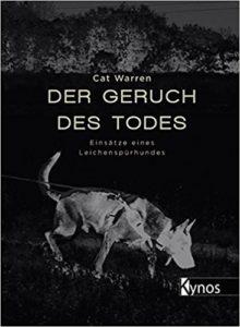 The German translation of Cat Warren's bestseller: Der Geruch des Todes.